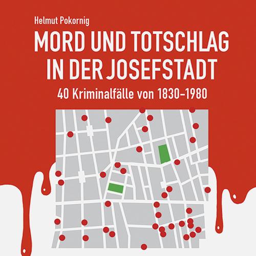 Mord und Totschlag in der Josefstadt